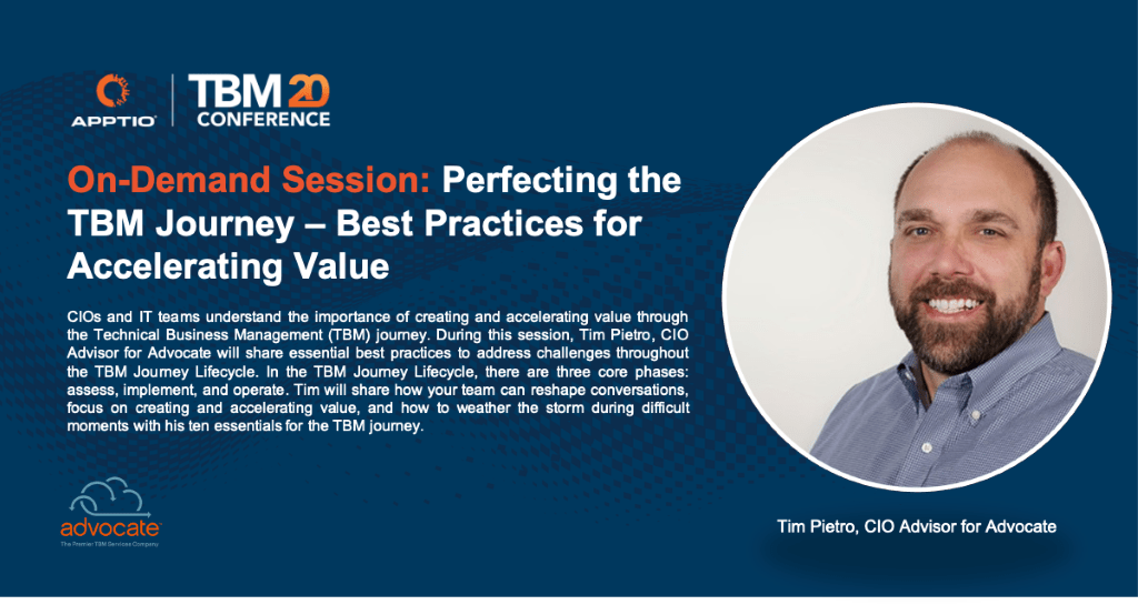 #TBMC2020 On-demand: Perfecting the TBM Journey - Best Practices for Accelerating Value by Tim Pietro